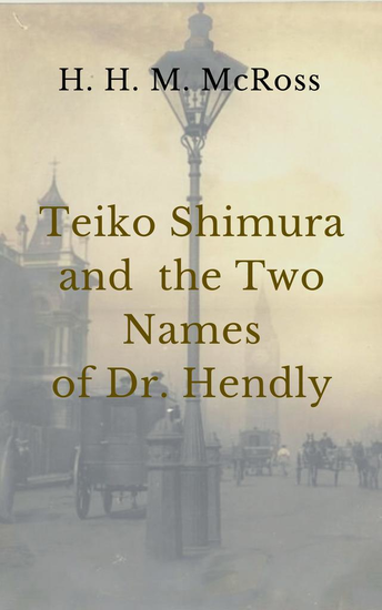 Teiko Shimura and the Two Names os Dr Hendly - cover
