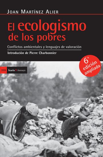 El ecologismo de los pobres - Conflictos ambientales y lenguajes de valoración - cover