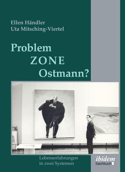 Problemzone Ostmann? - Lebenserfahrungen in zwei Systemen - cover
