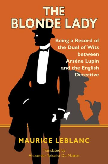 The Blonde Lady - Being a Record of the Duel of Wits Between Arsène Lupin and the English Detective (Warbler Classics) - cover