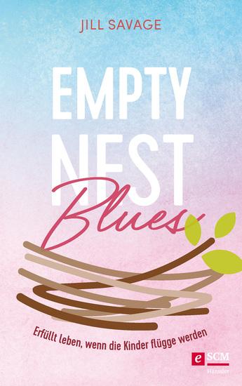 Empty Nest Blues - Erfüllt leben wenn die Kinder flügge werden - cover