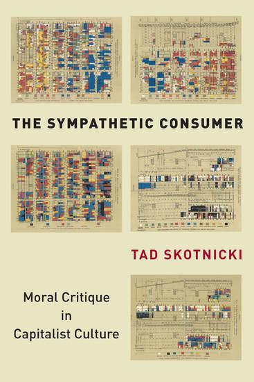 The Sympathetic Consumer - Moral Critique in Capitalist Culture - cover