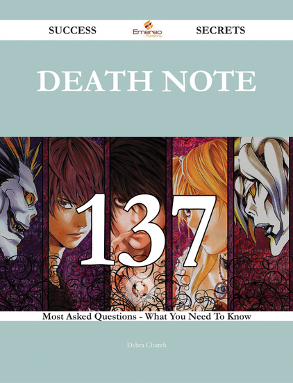 Death Note 137 Success Secrets - 137 Most Asked Questions On Death Note - What You Need To Know - cover