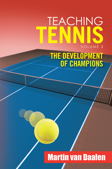 Teaching Tennis Volume 3 - The Development of Champions - cover