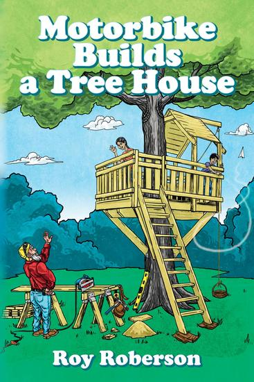 Motorbike Builds a Treehouse - cover