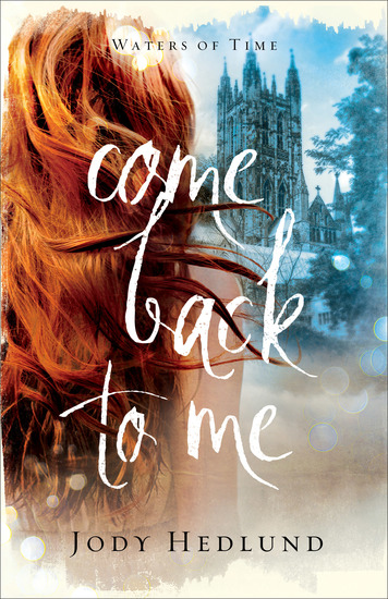 Come Back to Me (Waters of Time Book #1) - cover