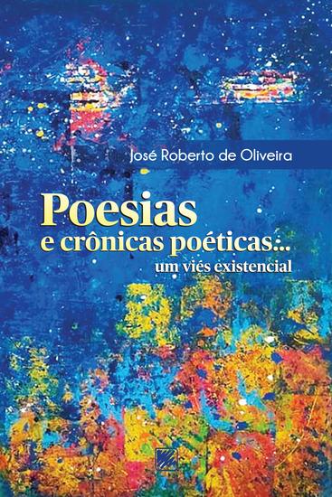 Poesias e Crônicas Poéticas Um Viés Existencial - cover