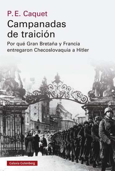 Campanadas de traición - Cómo Gran Bretaña y Francia entregaron Checoslovaquia a Hitler - cover