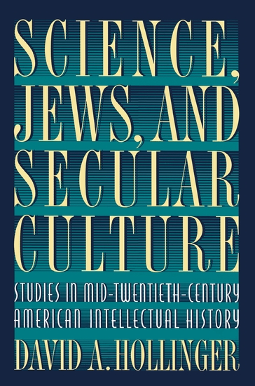Science Jews and Secular Culture - Studies in Mid-Twentieth-Century American Intellectual History - cover