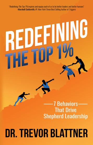 Redefining the Top 1% - 7 Behaviors that Drive Shepherd Leadership - cover