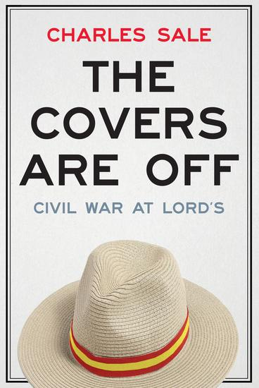 The Covers Are Off - Civil War at Lord's - cover