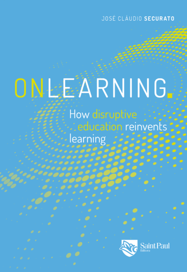 Onlearning How disruptive education reinvents learning - cover