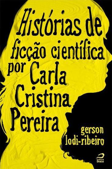 Histórias de ficção científica por Carla Cristina Pereira - cover