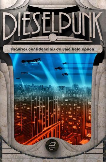 Dieselpunk - Arquivos confidenciais de uma bela época - cover
