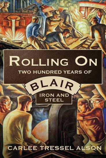 Rolling On - Two Hundred Years of Blair Iron and Steel - cover