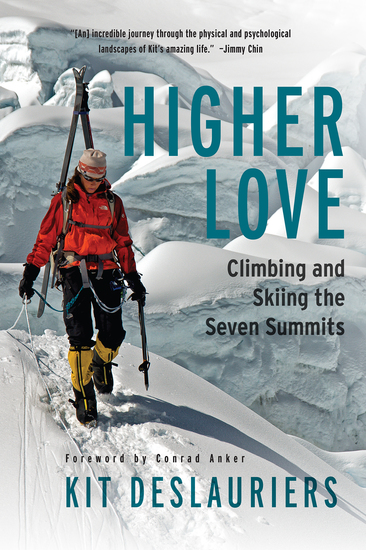 Higher Love - Climbing and Skiing the Seven Summits - cover