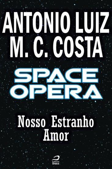 Nosso Estranho Amor - Space Opera - cover