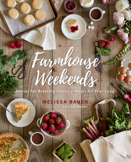 Farmhouse Weekends - Menus for Relaxing Country Meals All Year Long - cover