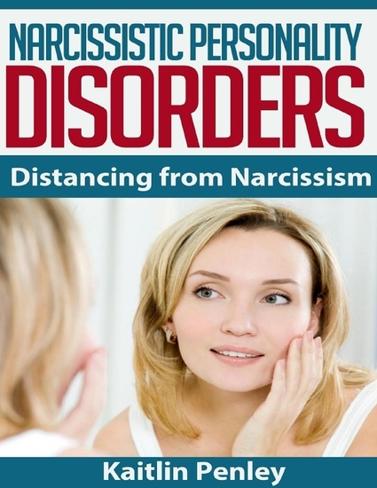 Narcissistic Personality Disorders: Distancing from Narcissism - cover