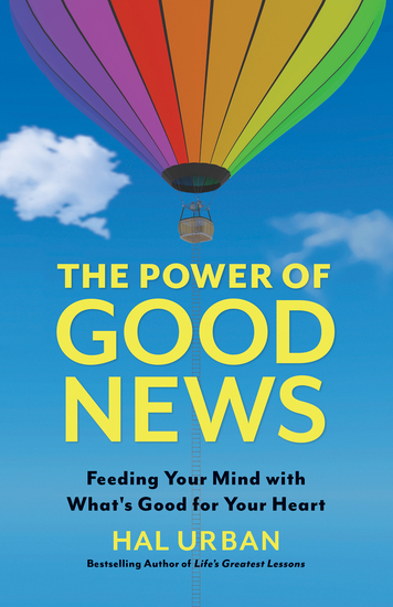 The Power of Good News - Feeding Your Mind with What's Good for Your Heart - cover