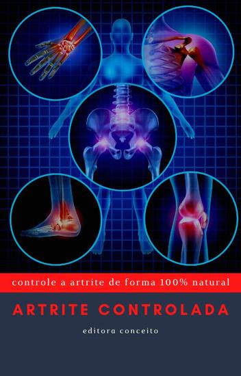 Artrite Controlada - Controle a Artrite de Forma 100% Natural - cover