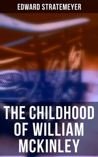 The Childhood of William McKinley - cover