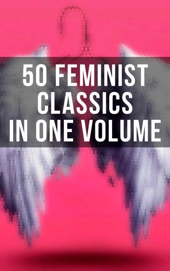 50 Feminist Classics in One Volume - cover