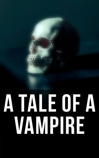 A Tale of a Vampire - Boxed Set of Vampire Books and Legends - cover