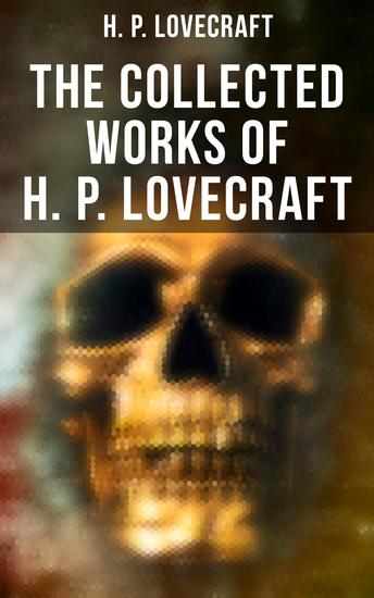 The Collected Works of H P Lovecraft - cover