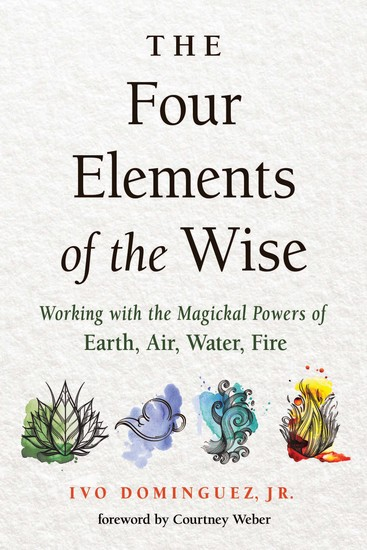 Four Elements of the Wise - Working with the Magickal Powers of Earth Air Water Fire - cover