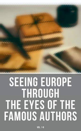Seeing Europe through the Eyes of the Famous Authors (Vol 1-8) - cover