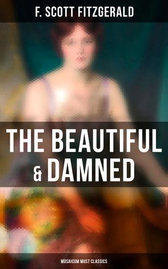 The Beautiful & Damned (Musaicum Must Classics) - cover
