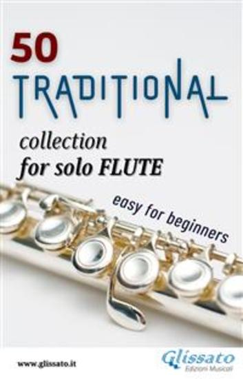 50 Traditional - collection for solo Flute - Easy for Beginners - cover