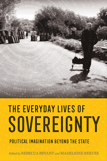 The Everyday Lives of Sovereignty - Political Imagination beyond the State - cover