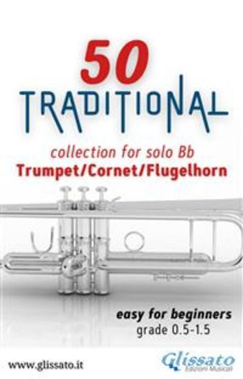 50 Traditional - collection for solo Trumpet Cornet Flugelhorn - Easy for Beginners - cover
