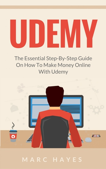 Udemy - The Essential Step-By-Step Guide on How to Make Money Online with Udemy - cover
