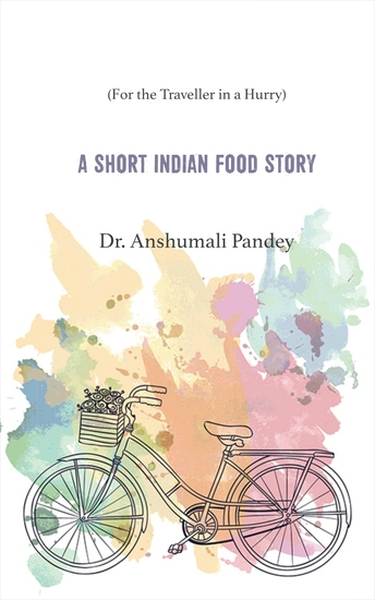 A Short Indian Food Story - (For the Traveller in a Hurry) - cover