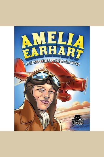 Amelia Earhart Flies Across the Atlantic - cover