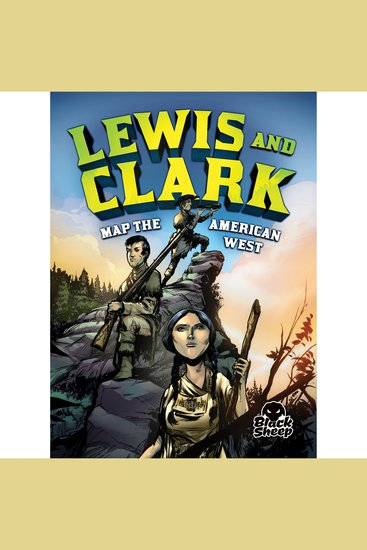 Lewis and Clark Map the American West - cover