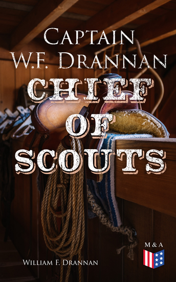 Captain WF Drannan – Chief of Scouts - Autobiography - cover