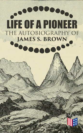 Life of a Pioneer: The Autobiography of James S Brown - cover