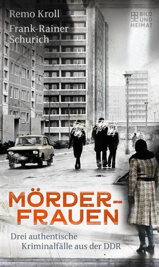 Mörderfrauen - Drei authentische Kriminalfälle aus der DDR - cover