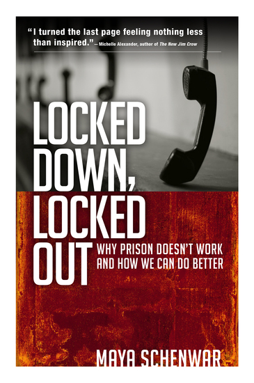 Locked Down Locked Out - Why Prison Doesn't Work and How We Can Do Better - cover