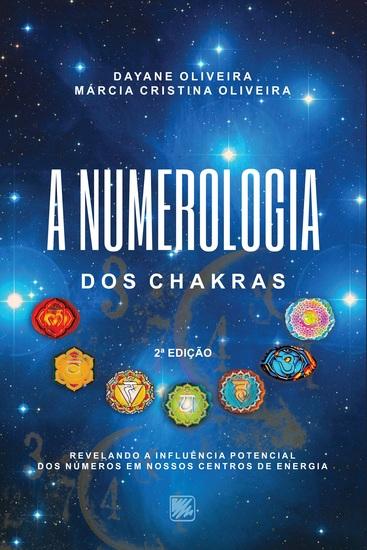 A Numerologia dos Chakras - Revelando a Influência Potencial dos números em nossos centros de energia - cover