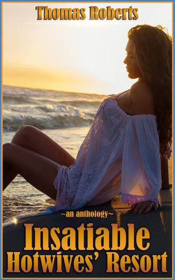 """Insatiable Hotwives' Resort - Book 0 of """"Insatiable Hotwives' Resort"""" - cover"""
