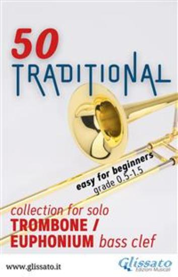 50 Traditional - collection for solo Trombone or Euphonium (bass clef) - Easy for Beginners - cover