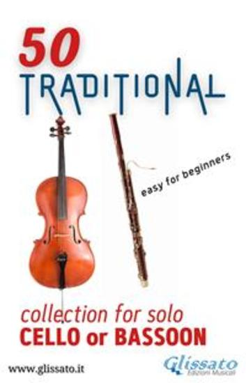 50 Traditional - collection for solo Cello or Bassoon - Easy for Beginners - cover