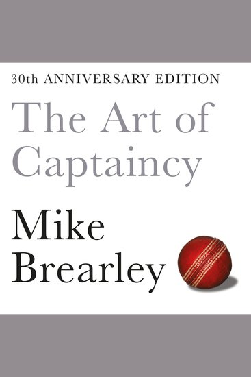 The Art of Captaincy - What Sport Teaches Us About Leadership - cover