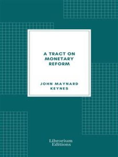 A Tract on Monetary Reform - cover