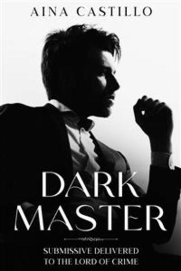 Dark Master - Submissive Delivered To The Lord Of Crime - cover